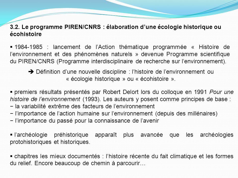 3.2. Le programme PIREN/CNRS : élaboration d'une écologie historique ou écohistoire