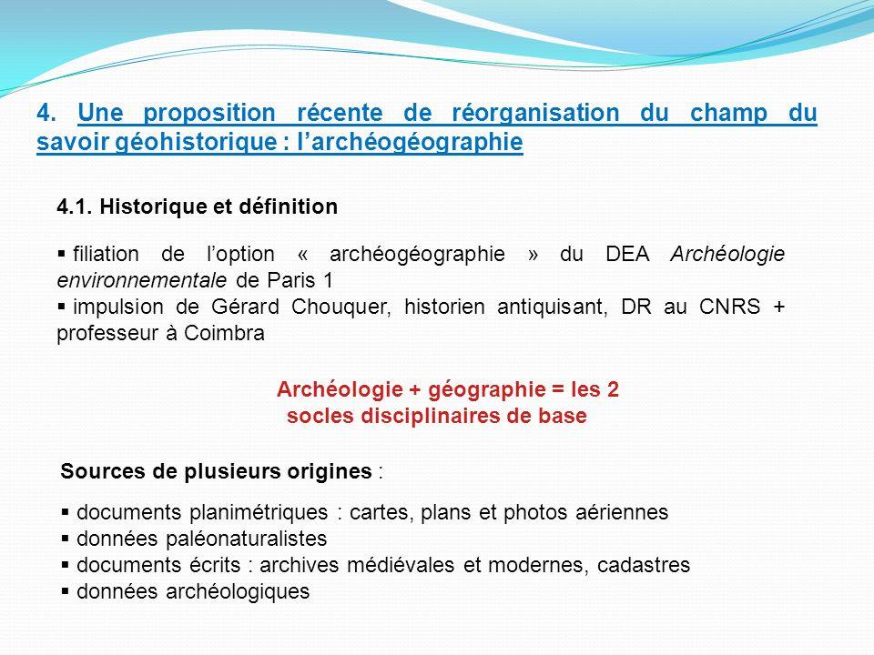 Archéologie + géographie = les 2 socles disciplinaires de base