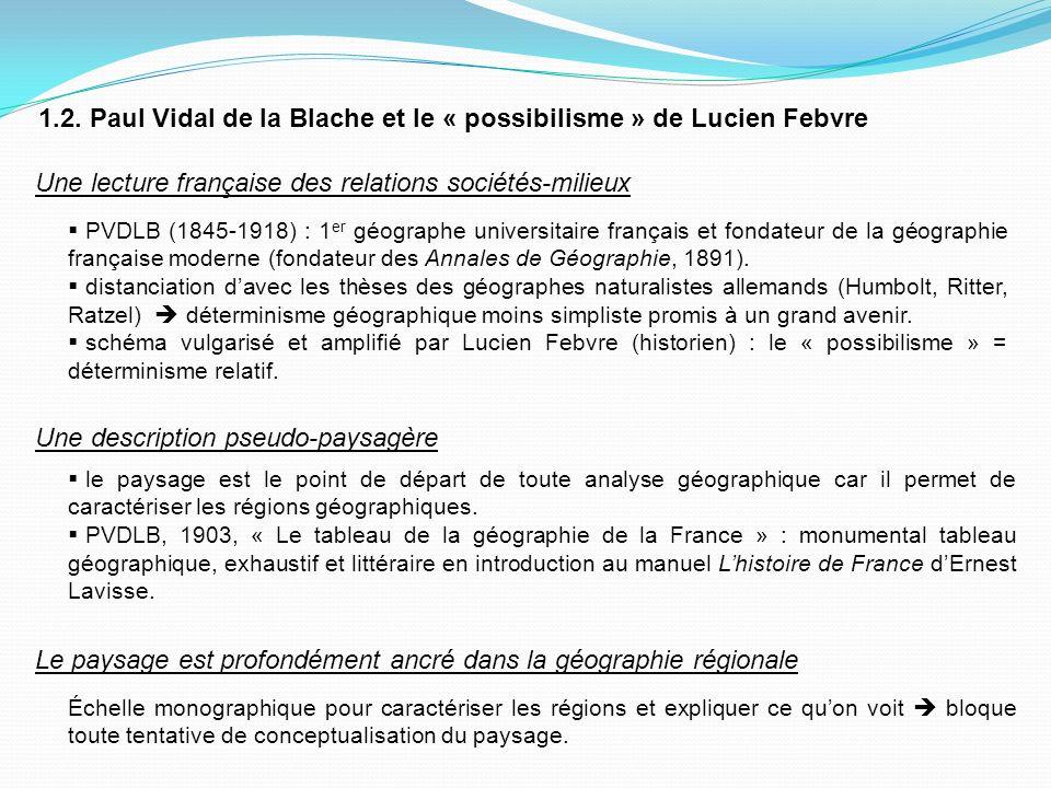 2. Paul Vidal de la Blache et le « possibilisme » de Lucien Febvre
