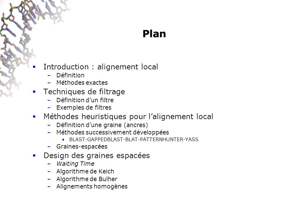 Plan Introduction : alignement local Techniques de filtrage