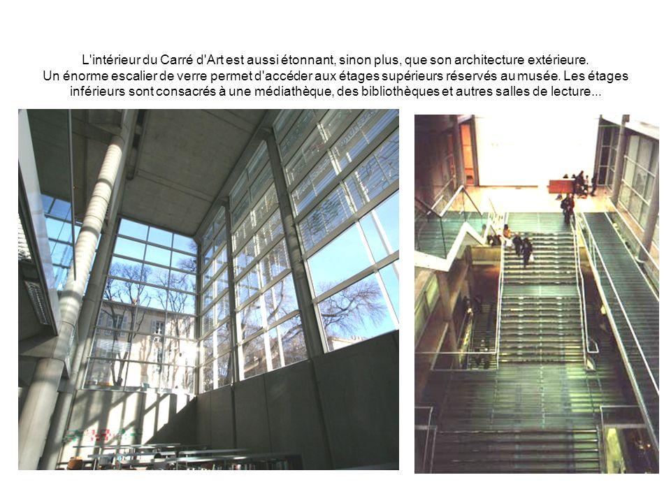L intérieur du Carré d Art est aussi étonnant, sinon plus, que son architecture extérieure.