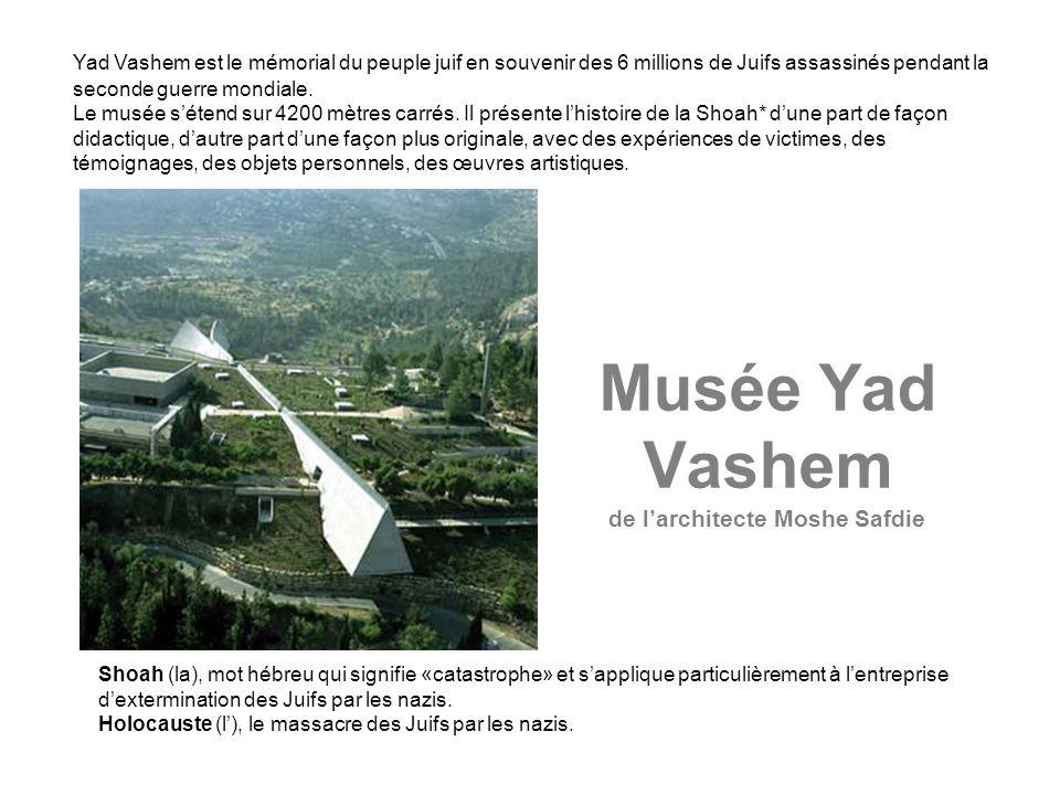 Musée Yad Vashem de l'architecte Moshe Safdie