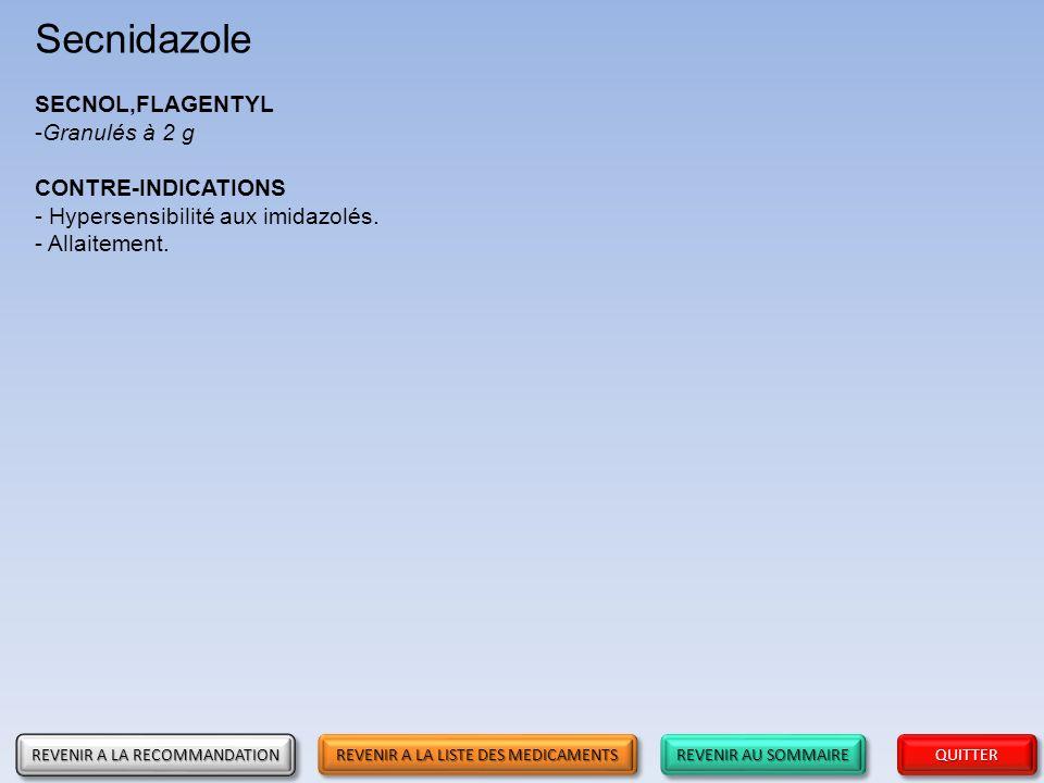 Secnidazole SECNOL,FLAGENTYL Granulés à 2 g CONTRE-INDICATIONS