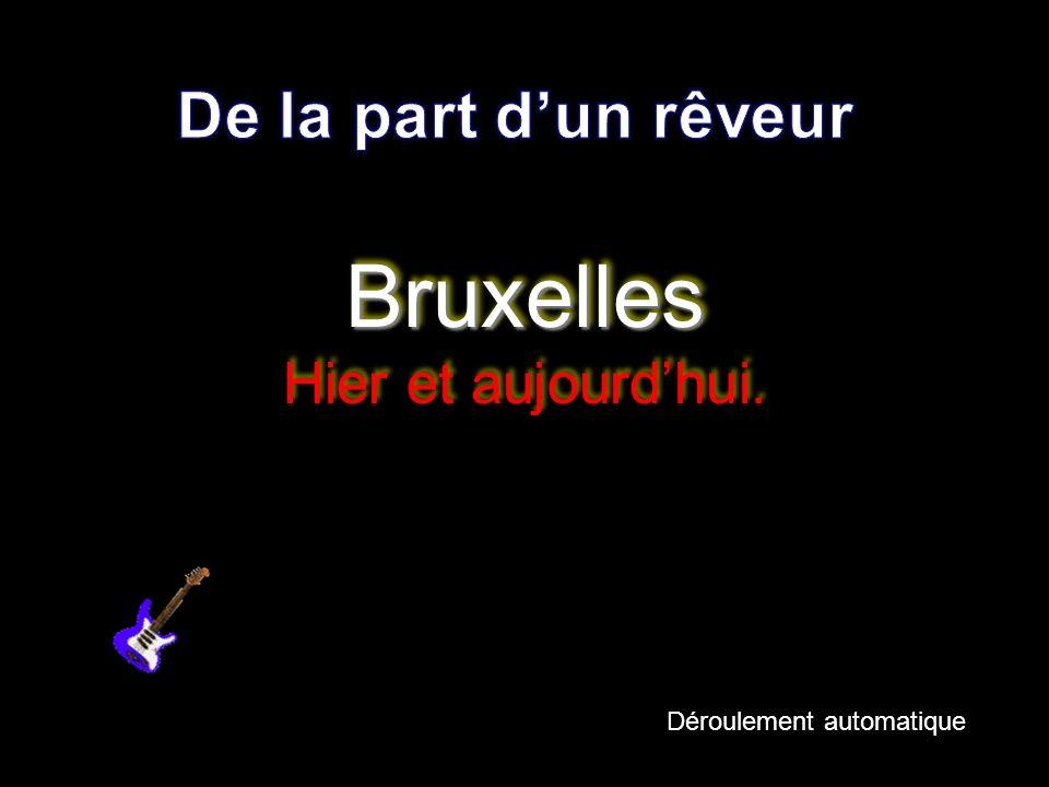 Bruxelles Hier et aujourd'hui.