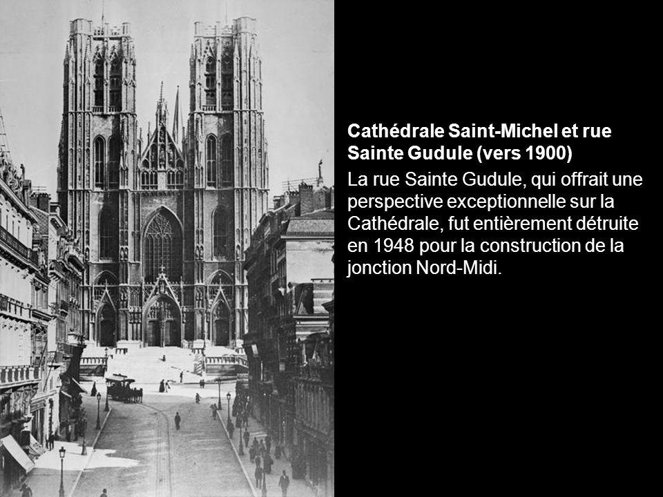 Cathédrale Saint-Michel et rue Sainte Gudule (vers 1900)