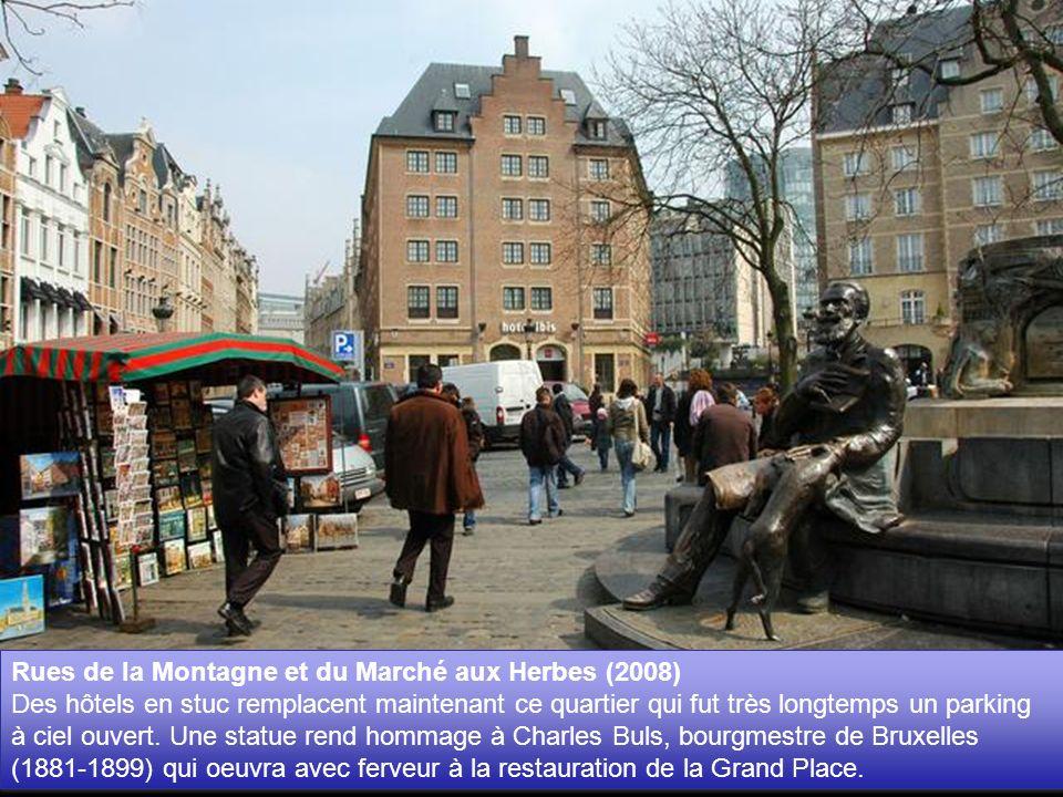 Rues de la Montagne et du Marché aux Herbes (2008) Des hôtels en stuc remplacent maintenant ce quartier qui fut très longtemps un parking à ciel ouvert.