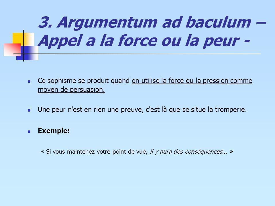 3. Argumentum ad baculum – Appel a la force ou la peur -