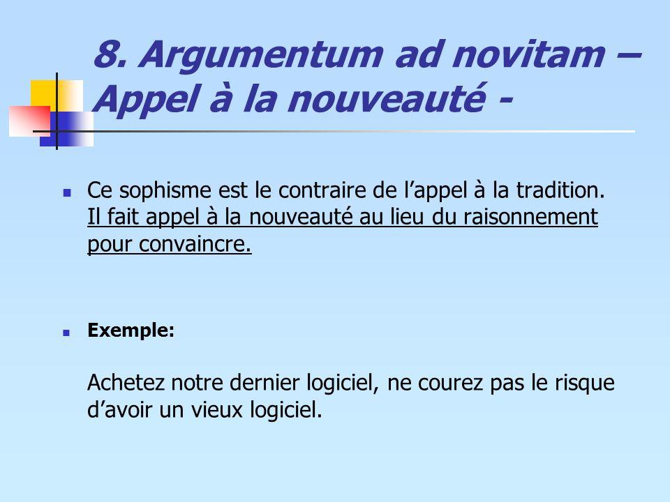 8. Argumentum ad novitam – Appel à la nouveauté -