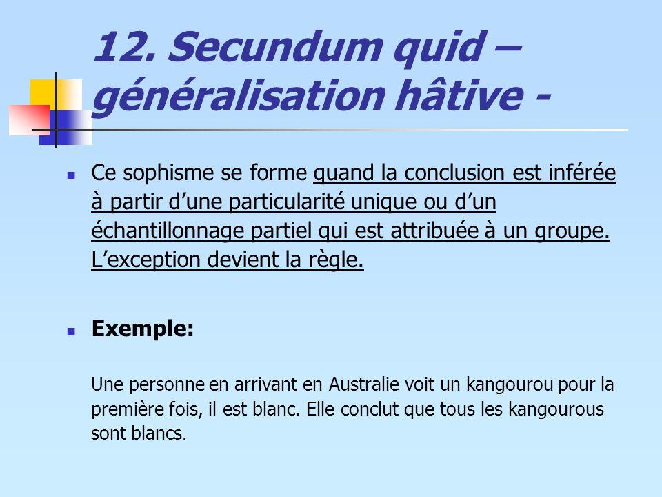 12. Secundum quid – généralisation hâtive -