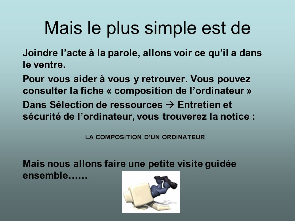 Mais le plus simple est de