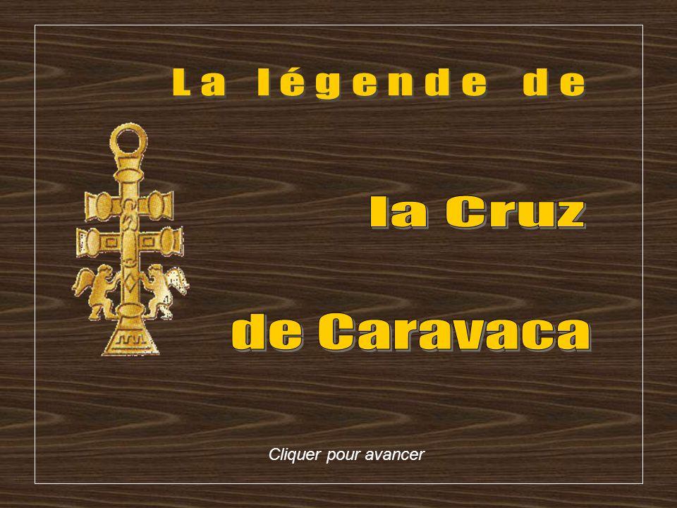 La légende de la Cruz de Caravaca Cliquer pour avancer