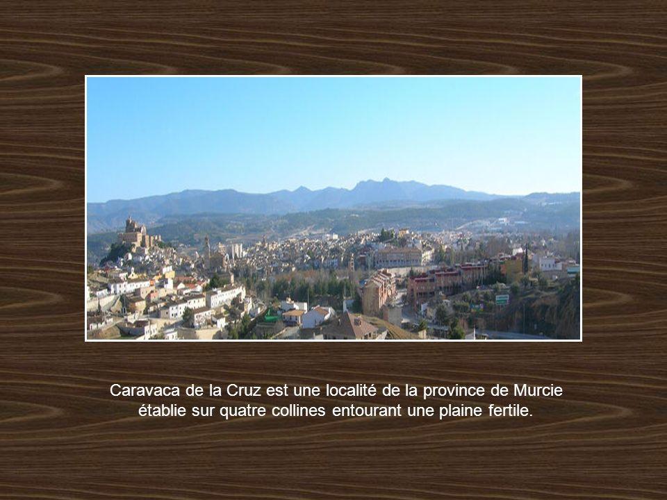 Caravaca de la Cruz est une localité de la province de Murcie établie sur quatre collines entourant une plaine fertile.