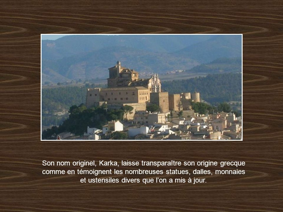 Son nom originel, Karka, laisse transparaître son origine grecque comme en témoignent les nombreuses statues, dalles, monnaies et ustensiles divers que l'on a mis à jour.