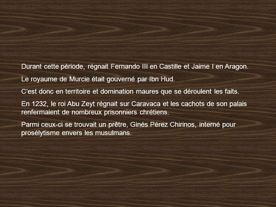 Durant cette période, régnait Fernando III en Castille et Jaime I en Aragon.