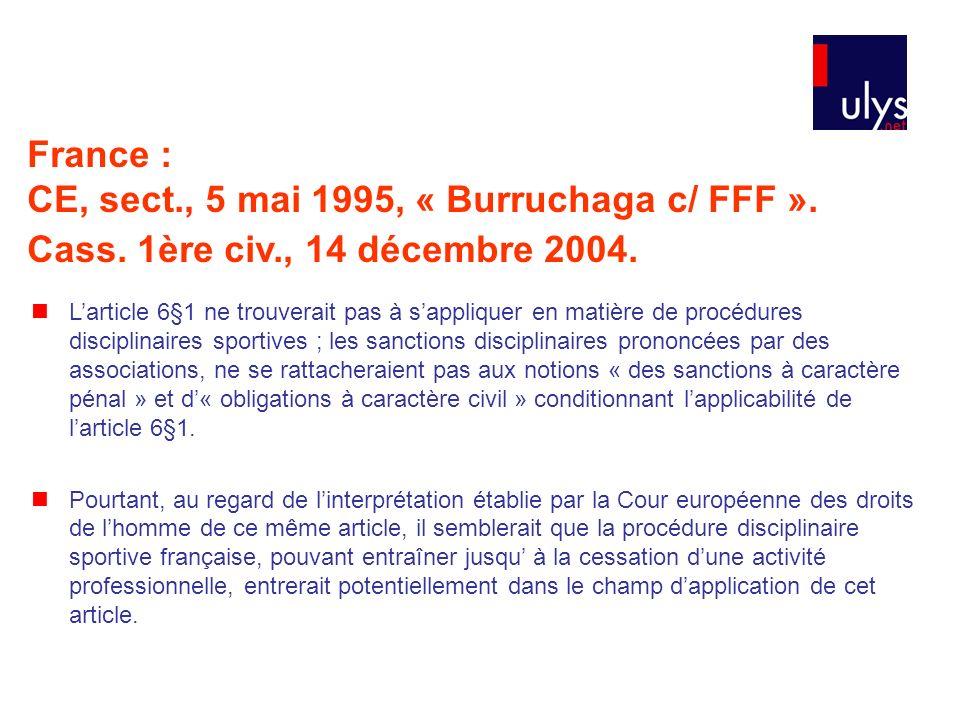 France : CE, sect. , 5 mai 1995, « Burruchaga c/ FFF ». Cass. 1ère civ