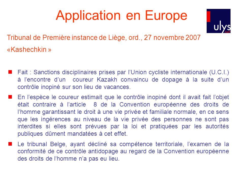 Application en Europe Tribunal de Première instance de Liège, ord., 27 novembre 2007 «Kashechkin »