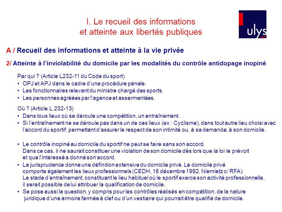 I. Le recueil des informations et atteinte aux libertés publiques