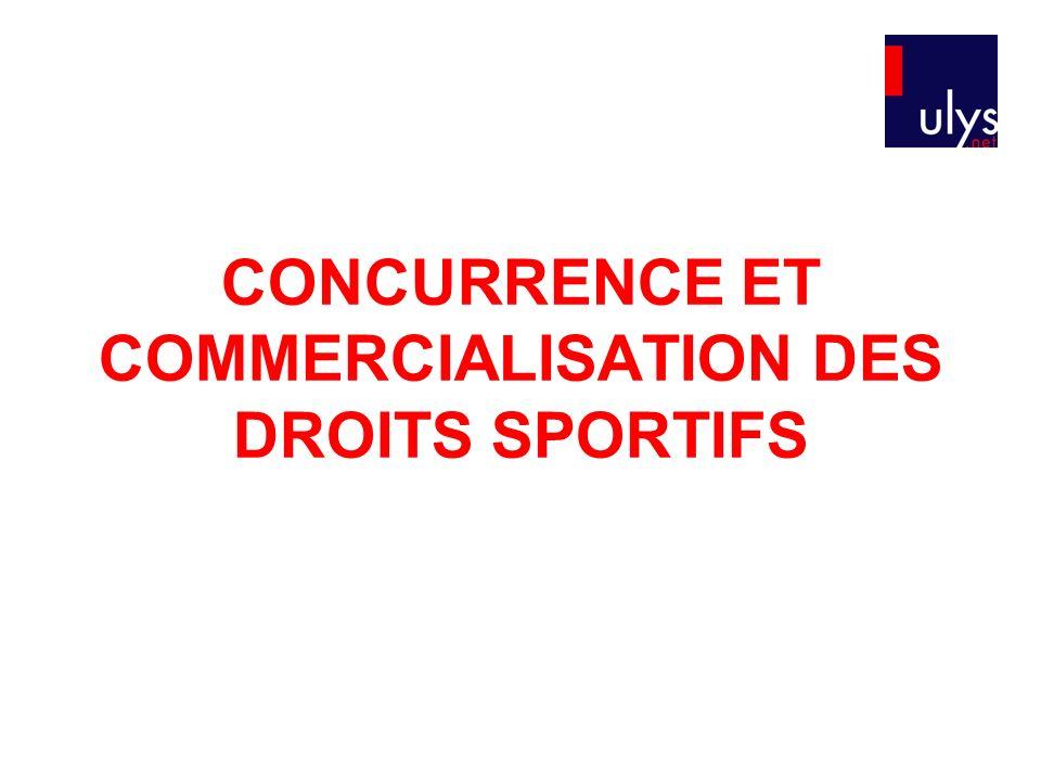 CONCURRENCE ET COMMERCIALISATION DES DROITS SPORTIFS