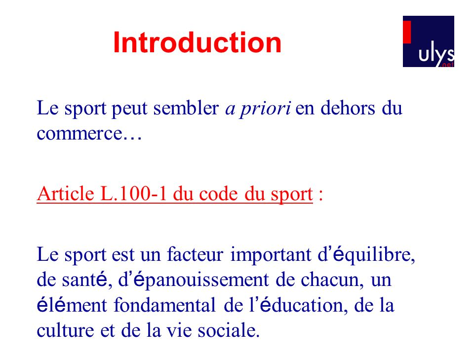Introduction Le sport peut sembler a priori en dehors du commerce…