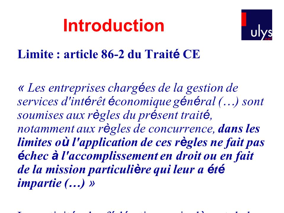 Introduction Limite : article 86-2 du Traité CE