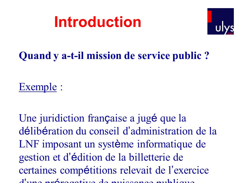 Introduction Quand y a-t-il mission de service public Exemple :