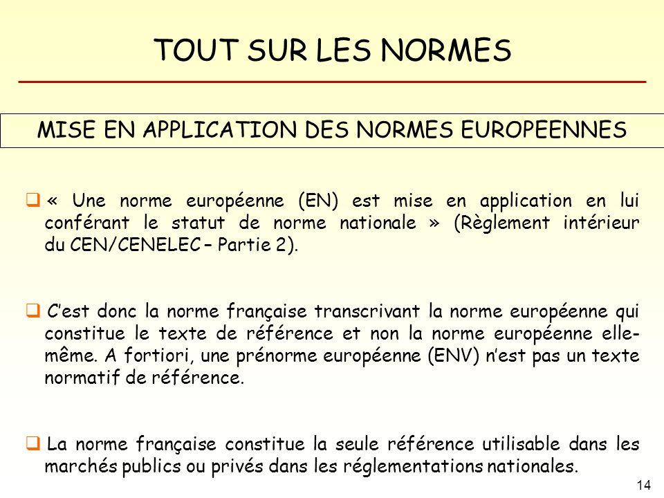 MISE EN APPLICATION DES NORMES EUROPEENNES