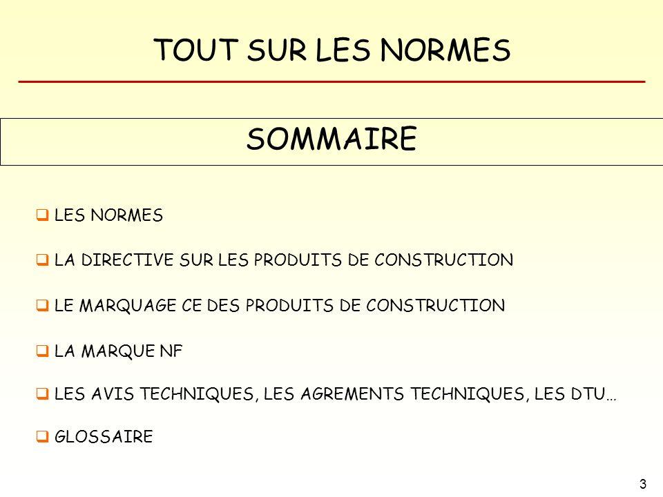 SOMMAIRE LES NORMES LA DIRECTIVE SUR LES PRODUITS DE CONSTRUCTION