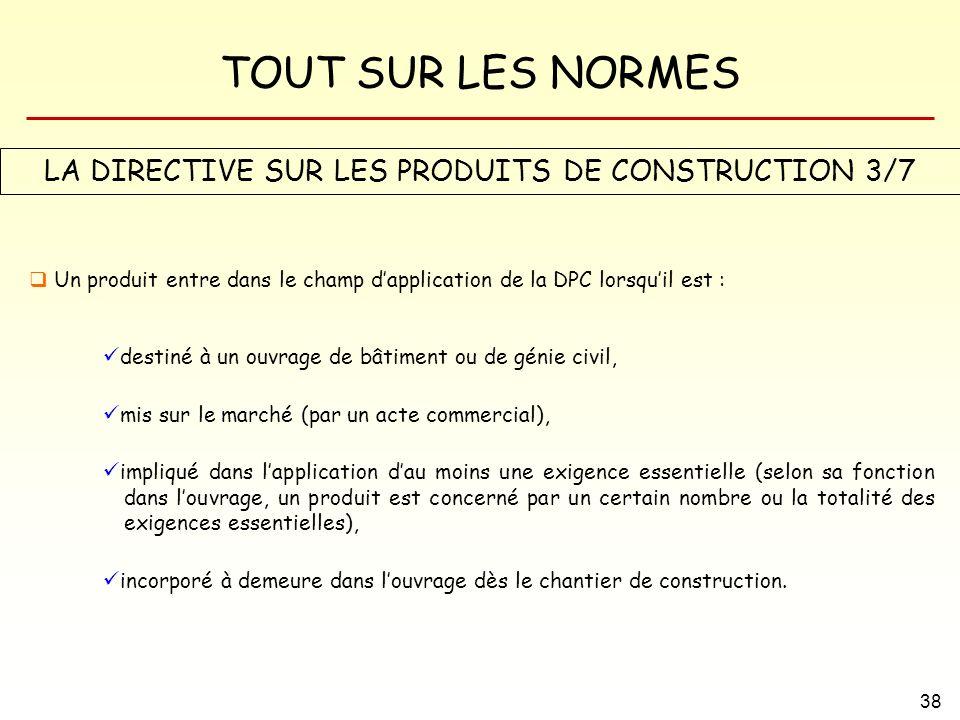 LA DIRECTIVE SUR LES PRODUITS DE CONSTRUCTION 3/7