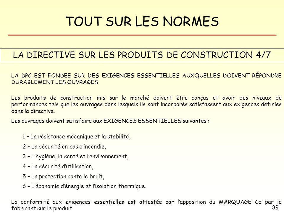 LA DIRECTIVE SUR LES PRODUITS DE CONSTRUCTION 4/7
