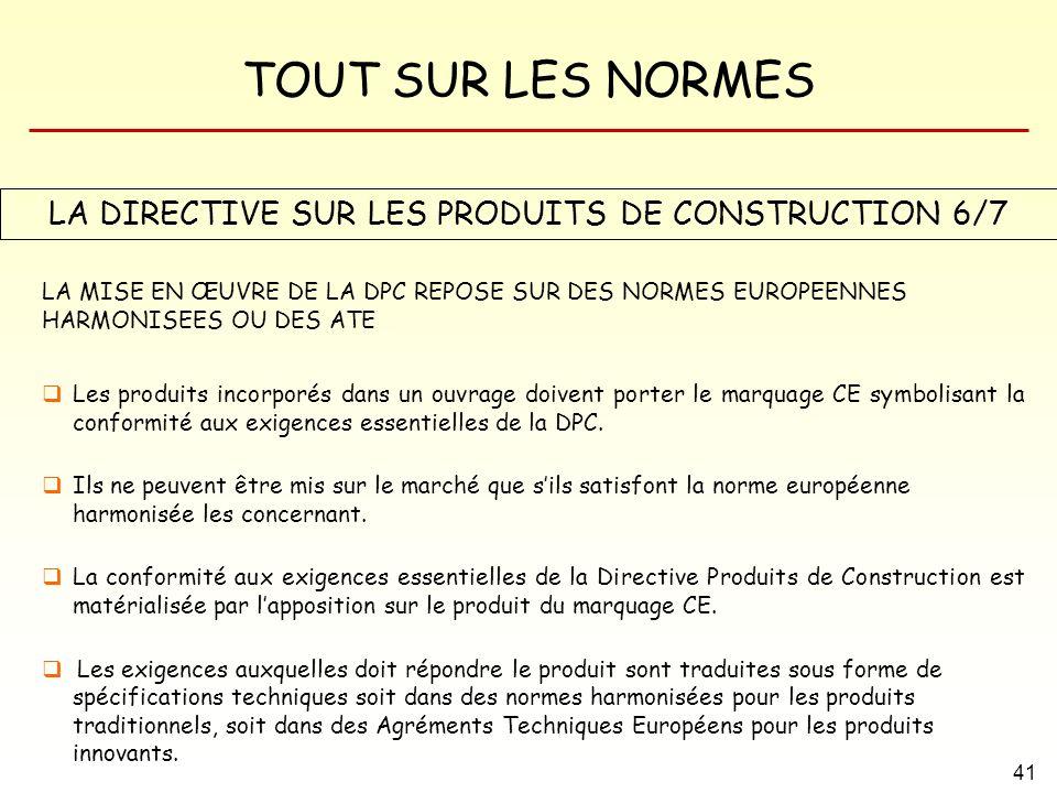 LA DIRECTIVE SUR LES PRODUITS DE CONSTRUCTION 6/7