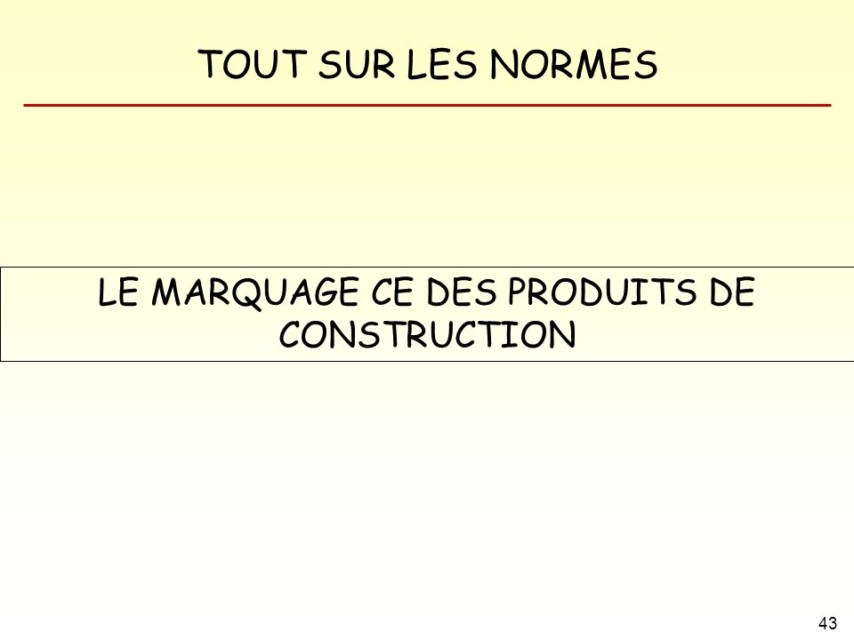 LE MARQUAGE CE DES PRODUITS DE CONSTRUCTION
