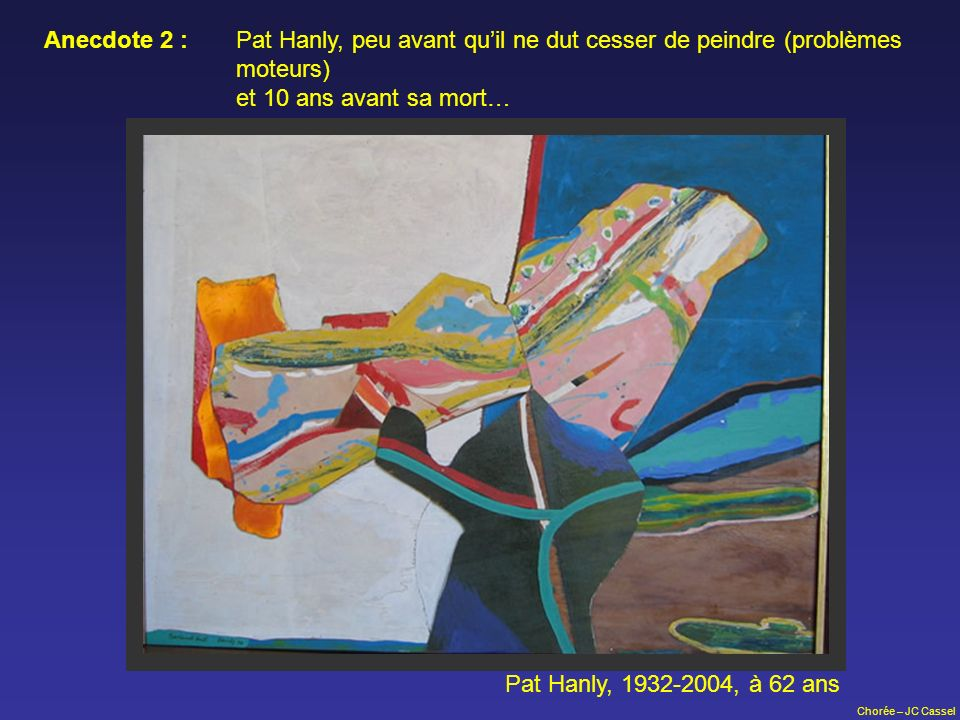 Anecdote 2 : Pat Hanly, peu avant qu'il ne dut cesser de peindre (problèmes moteurs)