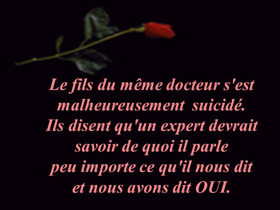 Le fils du même docteur s est malheureusement suicidé.