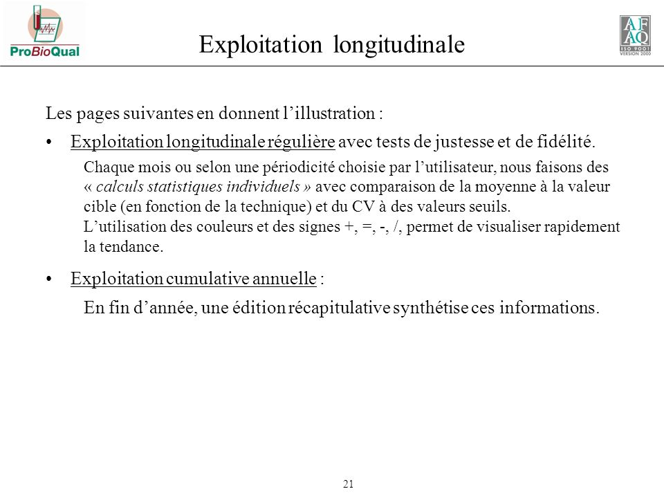 Exploitation longitudinale
