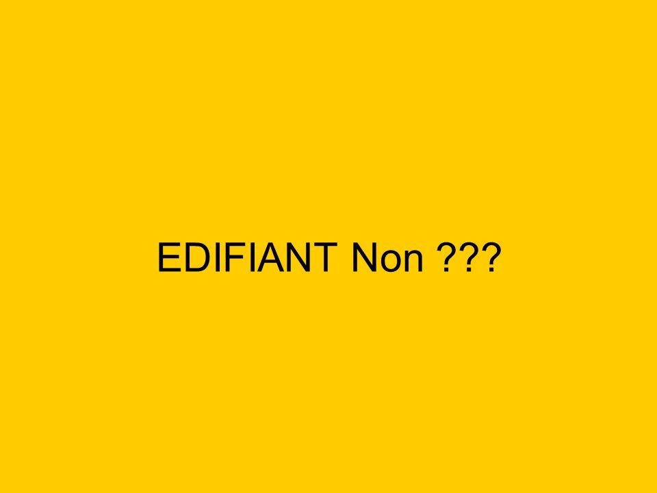 EDIFIANT Non