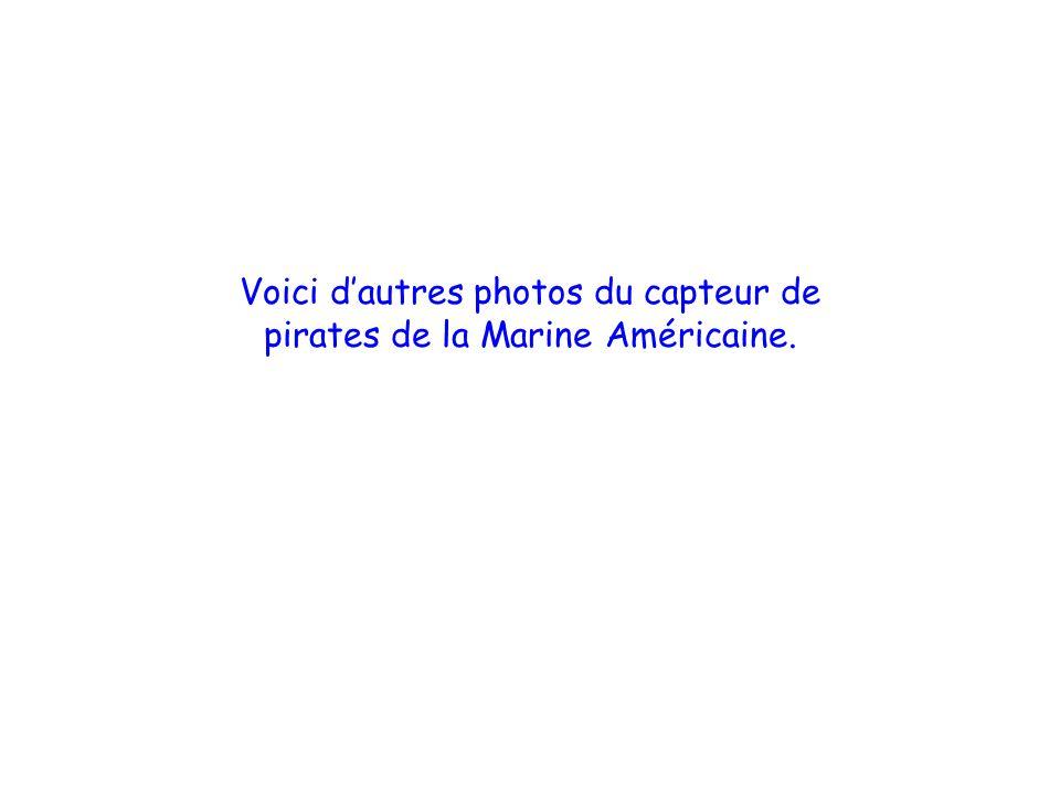 Voici d'autres photos du capteur de pirates de la Marine Américaine.