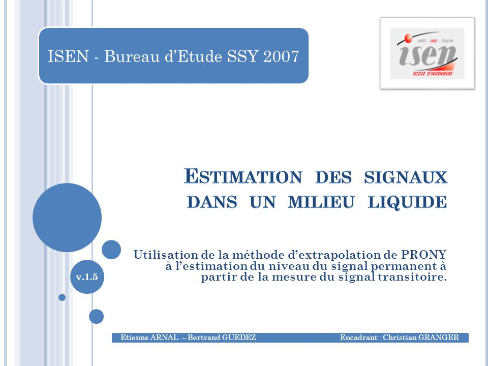 Estimation des signaux dans un milieu liquide