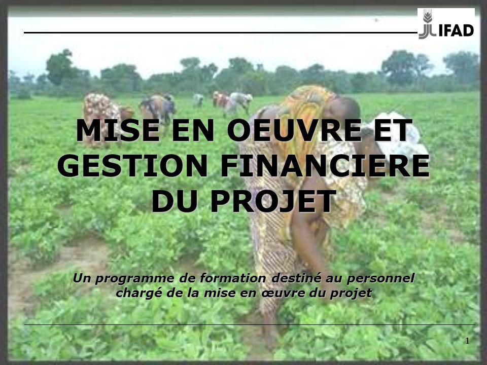 MISE EN OEUVRE ET GESTION FINANCIERE DU PROJET Un programme de formation destiné au personnel chargé de la mise en œuvre du projet