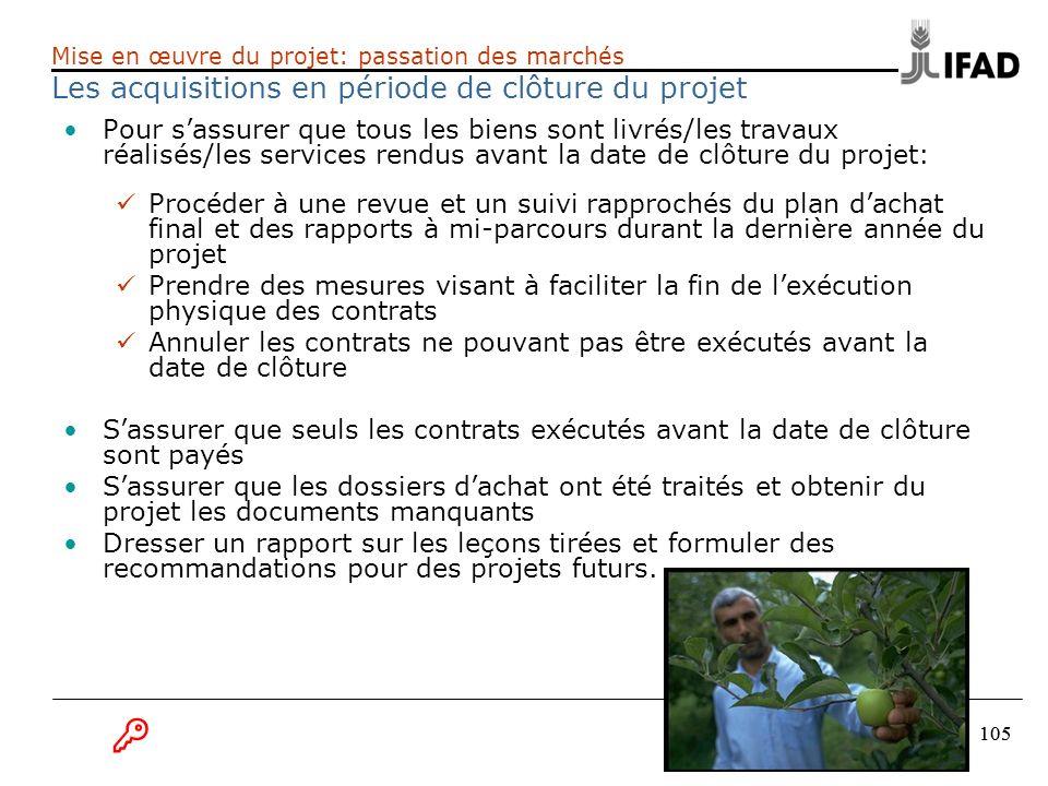 Mise en œuvre du projet: passation des marchés Les acquisitions en période de clôture du projet