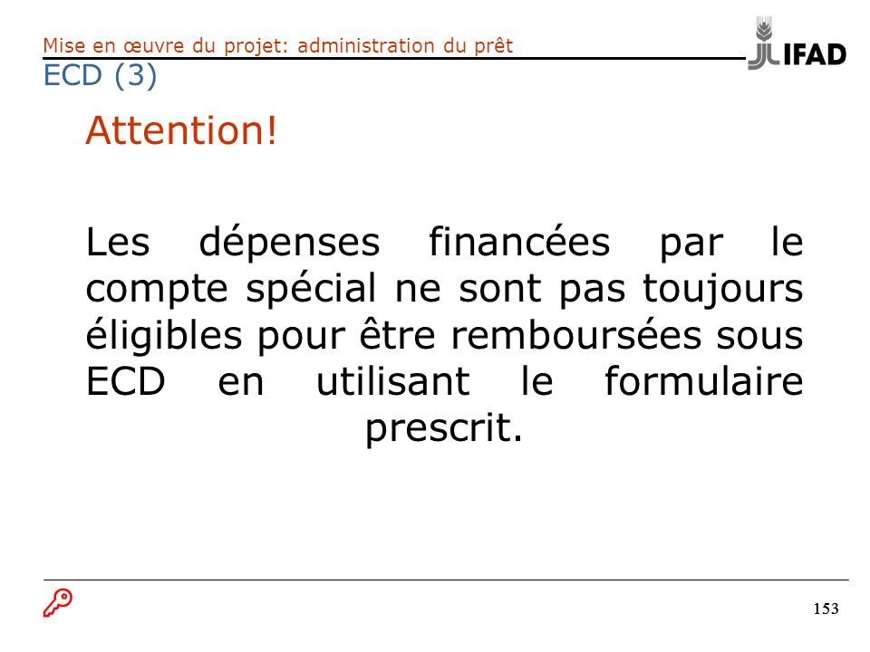 Mise en œuvre du projet: administration du prêt