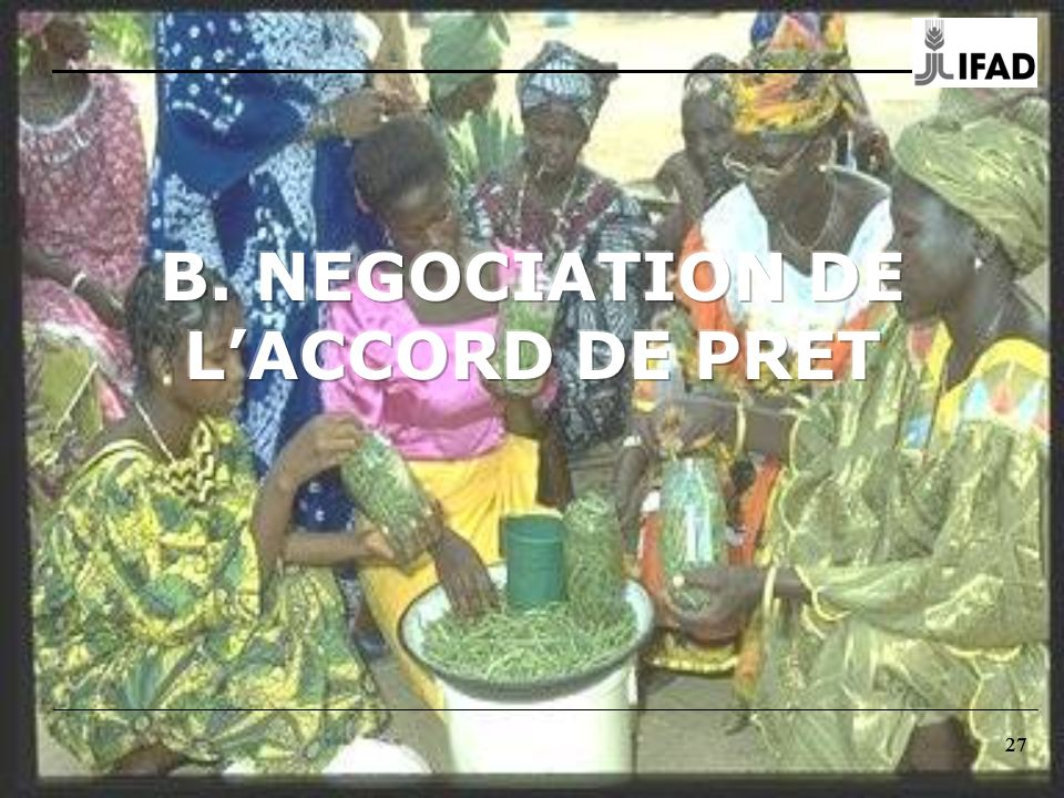 B. NEGOCIATION DE L'ACCORD DE PRET