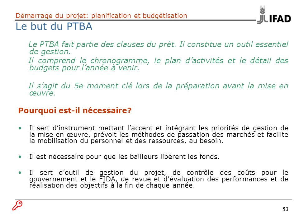 Démarrage du projet: planification et budgétisation Le but du PTBA