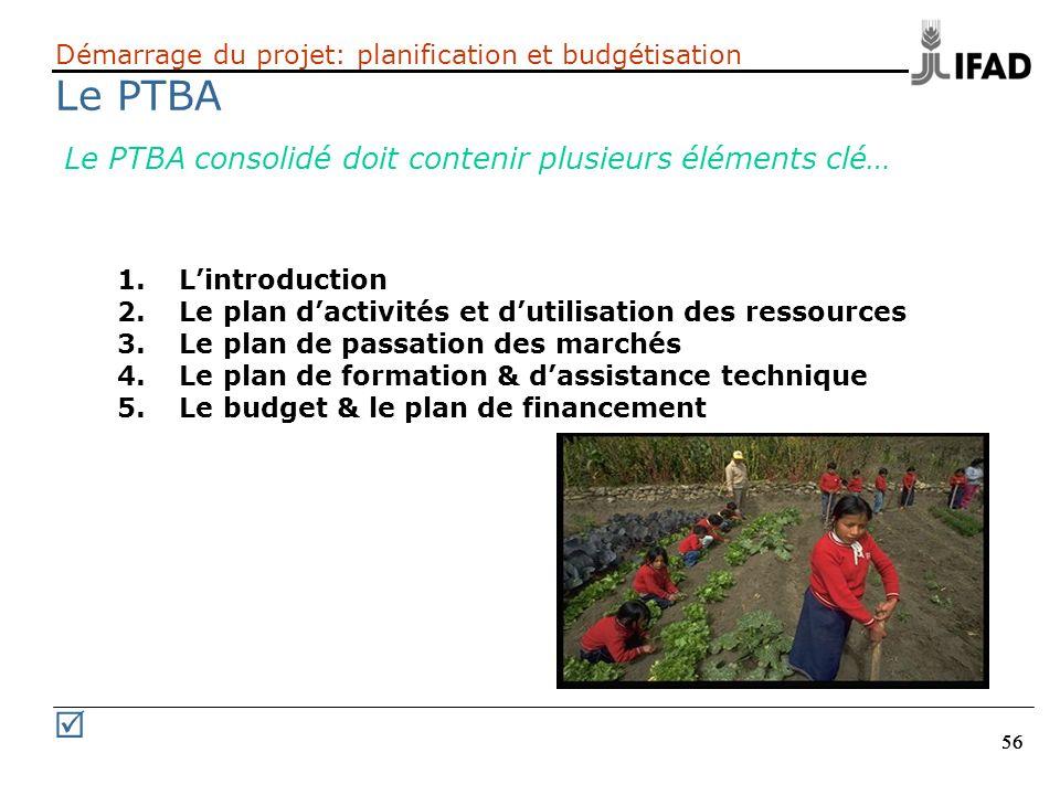 Démarrage du projet: planification et budgétisation Le PTBA
