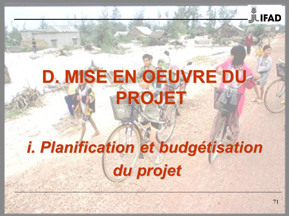 D. MISE EN OEUVRE DU PROJET i. Planification et budgétisation