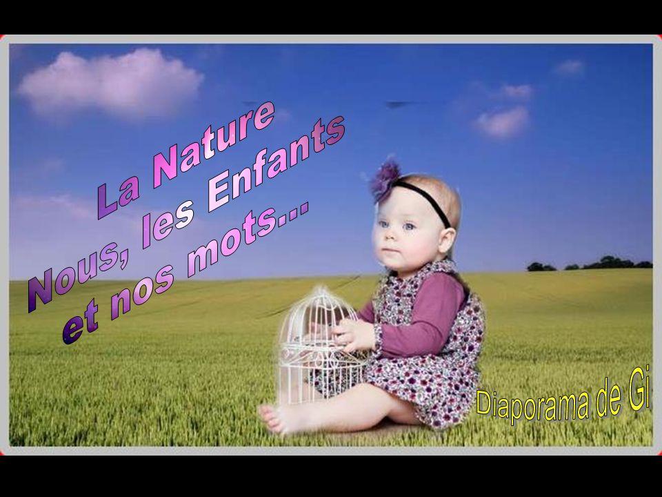 La Nature Nous, les Enfants et nos mots... Diaporama de Gi