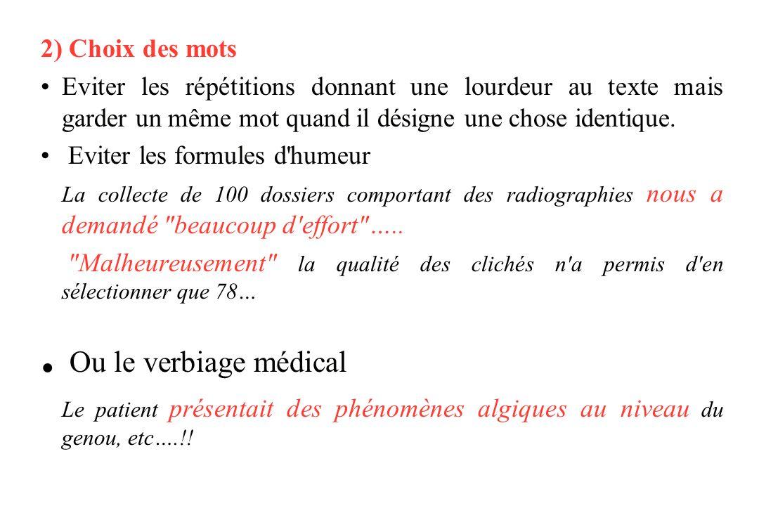 . Ou le verbiage médical 2) Choix des mots