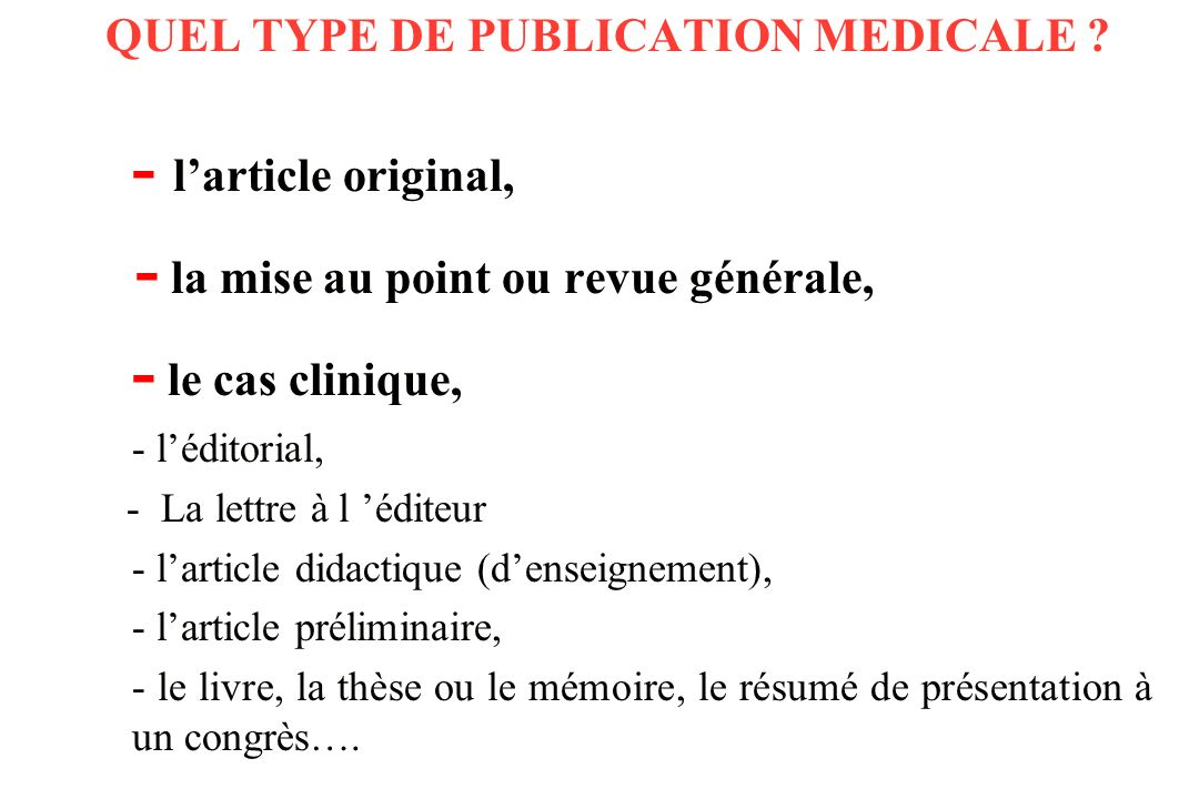 QUEL TYPE DE PUBLICATION MEDICALE