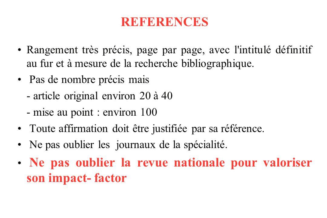 REFERENCES Rangement très précis, page par page, avec l intitulé définitif au fur et à mesure de la recherche bibliographique.