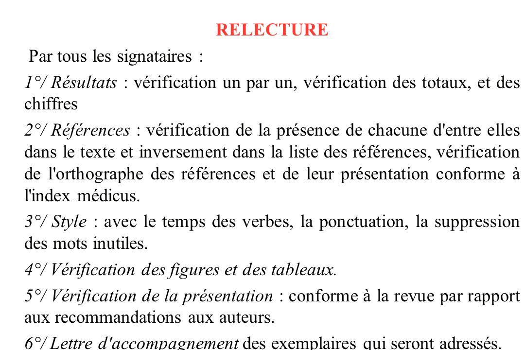RELECTURE Par tous les signataires : 1°/ Résultats : vérification un par un, vérification des totaux, et des chiffres.