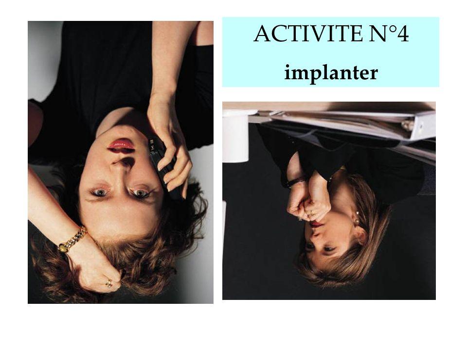 ACTIVITE N°4 implanter